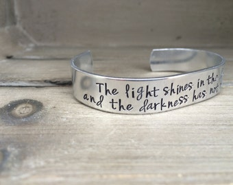The Light Shines In the Darkness and the Darkness Has Not Overcome It John 1:5  Bible Verse Scripture Bracelet Hand Stamped Bracelet