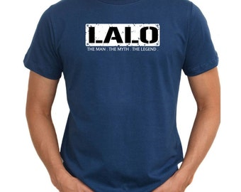 Lalo  The Man  The Myth  The Legend T-Shirt