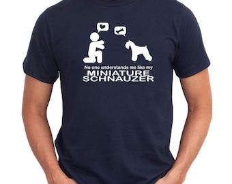 No One Understands Me Like My Miniature Schnauzer T-Shirt
