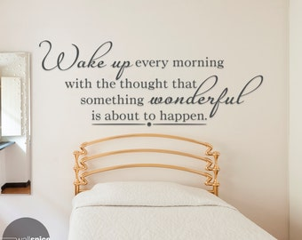 Wake Up Every Morning With The Thought That Something Wonderful Is About To Happen Vinyl Wall Decal Sticker