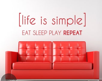Life Is Simple Eat Sleep Play Repeat Vinyl Wall Decal Sticker