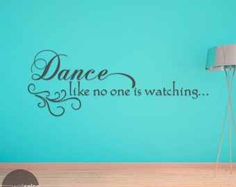 Dance Like No One Is Watching Vinyl Wall Decal Sticker
