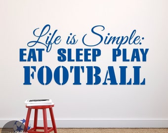 Life Is Simple Eat Sleep Play Football Soccer Vinyl Wall Decal Sticker