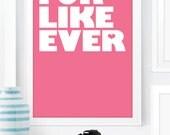 For Like Ever Love Wall Art. Wedding, Anniversary, Romantic Birthday Gift. Home Decor. Wall Art. Inspirational Art. Retro Typographic Art