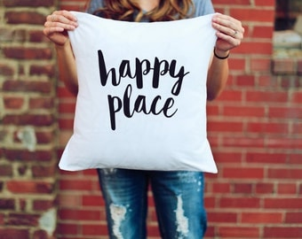 Happy Place | 16x16 Pillow Cover | Home Decor