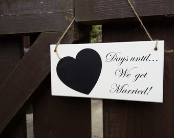Wedding Countdown Sign, Countdown plaque, Engagement Sign, Couple Gift, Chalk Heart Sign, Days OR Weeks Until We Get Married, 003_015