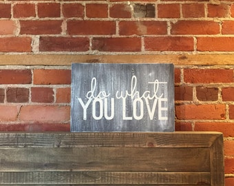 Do What You Love Wooden Sign