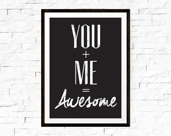 You and me sign, You me awesome, Wall art, Black print, Engagement print, Instant download, Love signs, Engagement sigs