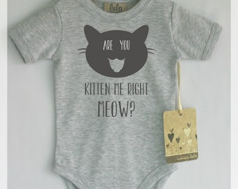 Cute and funny cat baby clothes. Are you kitten me right meow? Cat print baby clothes. Many colors available.