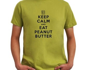 Keep Calm and eat Peanut Butter 2 T-Shirt