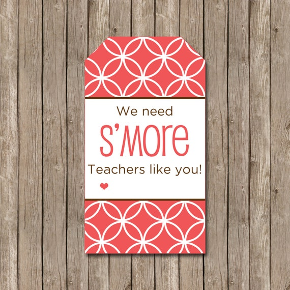 Printable We Need S'more Teachers Like You Tag for Teacher ...