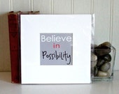 Believe in Possibility Art Print Typography Print Motivational Art Print Inspirational Art Print