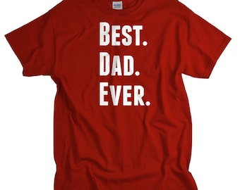 Dad Gifts for Birthday - New Dad Shirt - Best Dad Ever - Baby Shower Gift for Father - Father Shirt