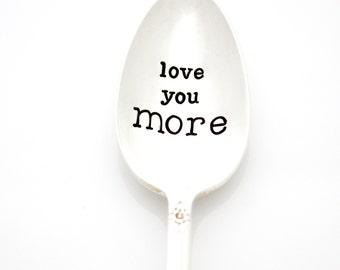 Love You More, handstamped spoon. Hand Stamped Vintage Coffee Spoons by Milk & Honey.