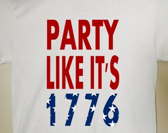 Party like 1776 tshirt - funny tshirt - 4th of july shirt