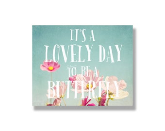 Pink cosmos flower canvas wall art, typography wall art, pink, flower art, garden flower photography- It's a lovely day to be a butterfly