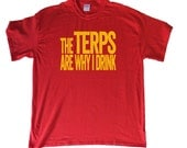 The Terps Are Why I Drink - Maryland Terrapins T-Shirt - Funny and Self-Deprecating Shirt For True Fans - Mens and Womens NCAA Apparel