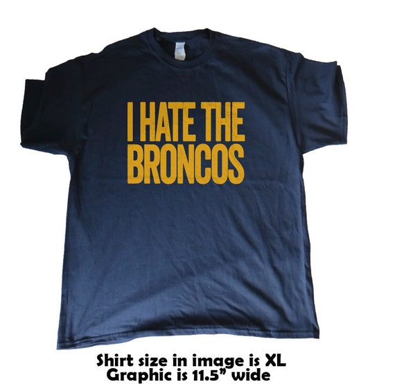 I Hate The Broncos San Diego Chargers Fan T Shirt By