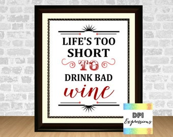 Life's too Short To Drink Bad Wine Kitchen Art Print, Printable Art, Printable Wall Decor, Typography Art Print, INSTANT DOWNLOAD