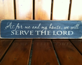 As for me and my house, we will serve the Lord - primitive sign