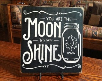 You Are the Moon to my Shine adorable 12x12 wooden sign