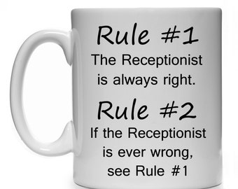 Rule #1 The Receptionist Is Always Right Rule #2 If The Receptionist Is Ever Wrong See Rule 1 Mug Cup Gift Present
