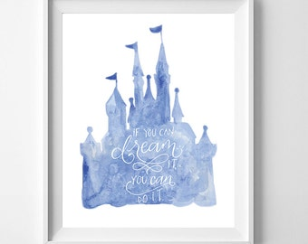If you can dream it you can do it, walt disney quote, 8x10, printable, instant download, hand lettered, watercolor disneyland castle