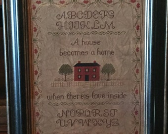 A House becomes a Home.... Primitive Sampler