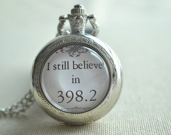 Steampunk Pocket Watch,I still believe in 398.2 necklace,fairy tale quote quartz watch necklace,Inspiring jewelry(HB026)