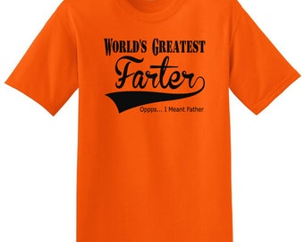 World's Greatest Farter oppps I Meant Father T-shirt Tee  Shirt Funny Humor Fathers Day Gift for Dad Grandpa Dad
