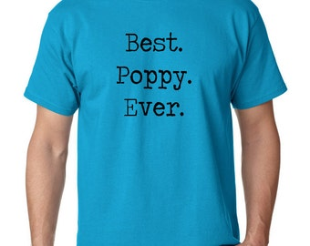 Best Poppy Ever T-Shirt Happy Father's Day Gift Ideas For Him