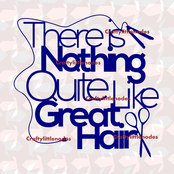 Nothing Quite Like Great Hair Cosmetology SVG STUDIO Ai EPS Cutting File Instant Download Cricut Explore Silhouette Cameo Commercial Use