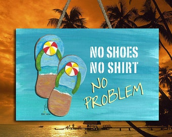 "No Shoes, No Shirt, No Problem Sign - 8"" x 5.5"""