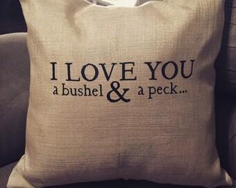 Pillow : I love you a bushel and a peck