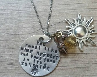 """Bridesmaids Inspired/ """"You smell like pine needles and have a face like sunshine"""", necklace"""