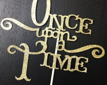 Once Upon A Time - Cake Topper