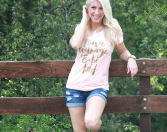 WOMENS Have Courage and Be Kind light pink Shortsleeve Tee