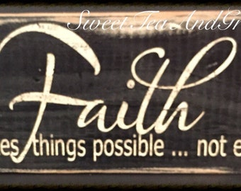 Shelf Sitter | Inspirational Sign | Wood Block Sign | Faith Makes Things Possible Not Easy Sign | Distressed Sign | Rustic | Faith Sign
