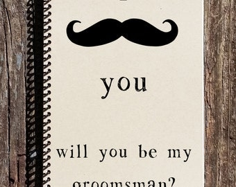 Will You Be My Groomsmen - Groomsmen Gift - Be My Groomsmen -  Mustache Groomsmen- Groomsmen Journal - Wedding