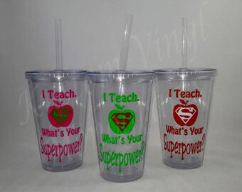 I Teach Whats Your Superpower 16 oz Double Wall Insulated Acrylic Tumbler with Lid & Straw / Teacher Tumbler / Superpower Tumbler / Gift