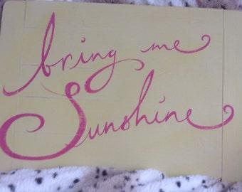 Bring me Sunshine wooden sign