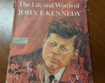The Life and Words of John F. Kennedy