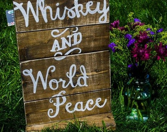 Southern Sayings Wood Sign - Whiskey and World Peace