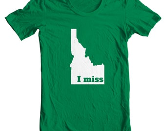 Idaho T-shirt - I Miss Idaho - My State Idaho T-shirt