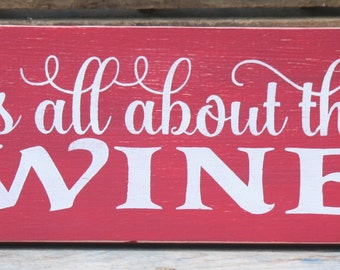 Rustic It's All About The Wine-Small Wood Sign