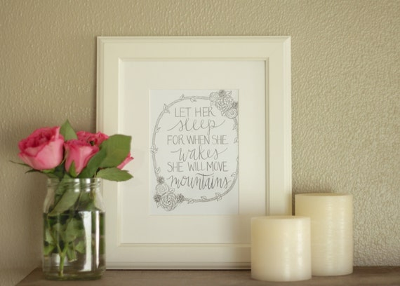 Let Her Sleep For When She Wakes She Will Move Mountains, Napoleon Bonaparte, Calligraphy Print