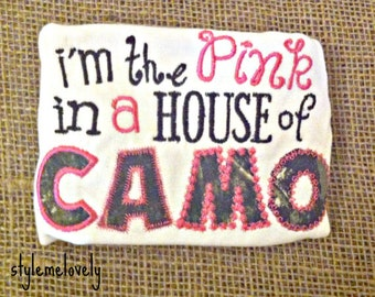 Im the Pink in a House of Camo Baby Girl Shirt