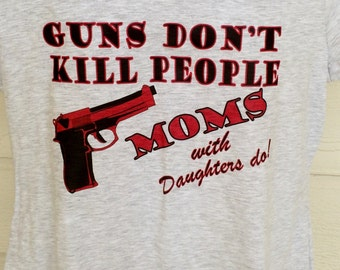 Moms With Pretty Daughters Women's  Graphic Tshirt