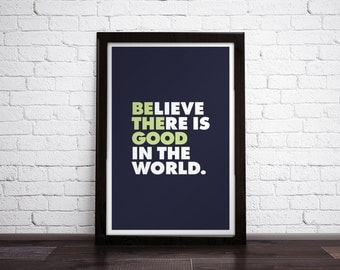 BE THE GOOD - Inspirational Typograpy Print