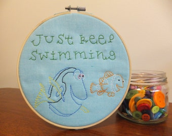 Finding Nemo - Just Keep Swimming - Embroidery Hoop Art
